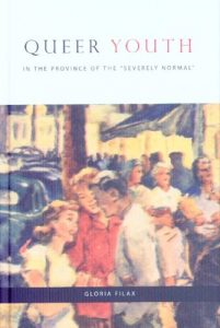 Book Cover: Queer Youth in the Province of the Severely Normal